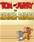 Tom and Jerry Refriger-Raiders